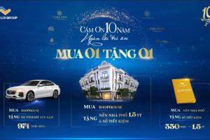 """Kỷ niệm 10 năm thành lập Thắng Lợi Group tung gói ưu đãi khủng """"Mua shophouse tặng nền nhà phố + sổ tiết kiệm"""""""