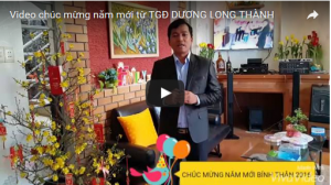 Video chúc mừng năm mới từ TGĐ DƯƠNG LONG THÀNH